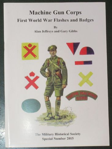 Machine Gun Corps First World War Flashes and Badges, by Alan Jeffreys and Gary Gibbs